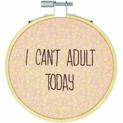 I Can't Adult Today Embroidery Hoop Kit