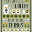 Coffee First Cross Stitch Kit additional 1